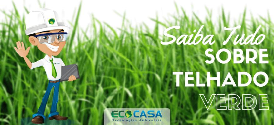 Telhado Verde - Vantagens - ECOCASA Blog