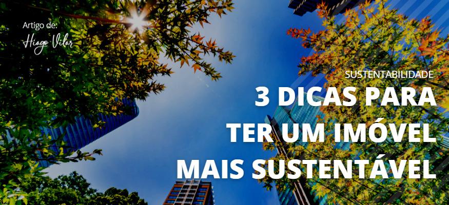 3 Dicas para um imóvel mais sustentável - EcoCasa Tecnologias Ambientais